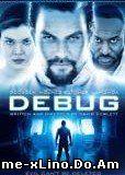 Debug (2014) Online Subtitrat Film Online Subtitrat