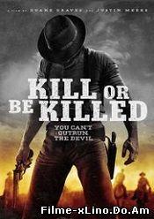 Kill or Be Killed (2015) Online Subtitrat