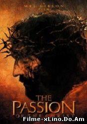 The Passion of the Christ – Patimile lui Hristos (2004) Online Subtitrat